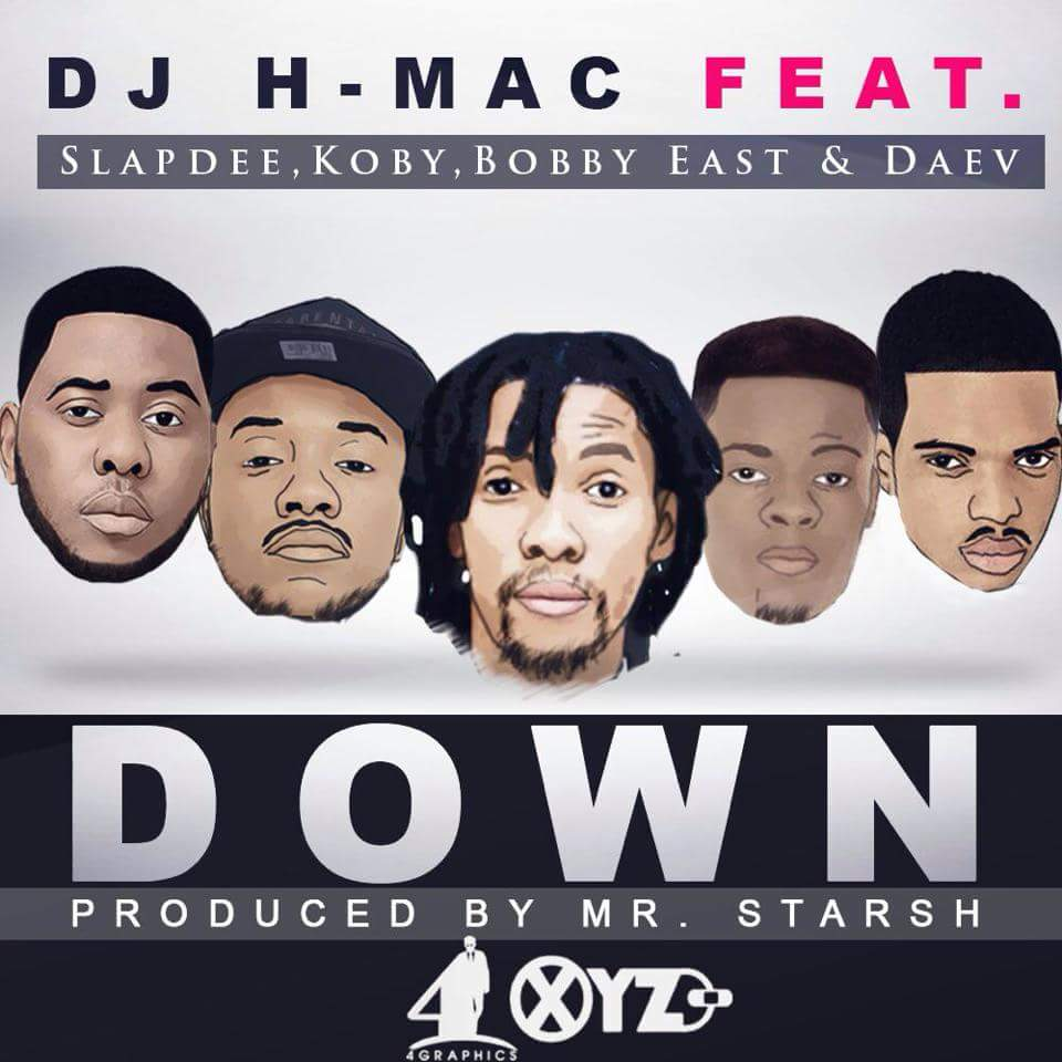 DJ H-Mac Ft  Bobby East, KOBY, Slap Dee & Daev - Down (Prod