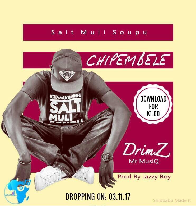 Drimz Mr. MusiQ - Chipembele (Prod. Jazzy Boy) - AfroFire