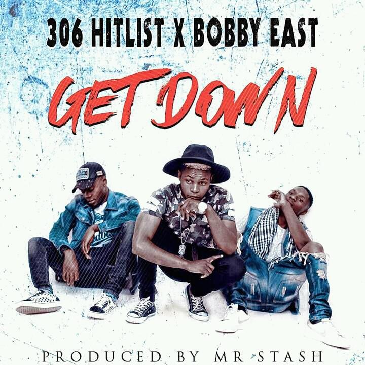 3o6 Hit List Ft  Bobby East - Get Down (Prod  Mr Starsh