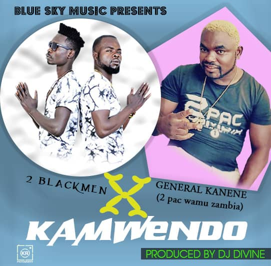 2Black Men ft  General Kanene - Kamwendo - AfroFire