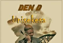 Den Dee Destiny - Unisekesa (Prod. Nikel)