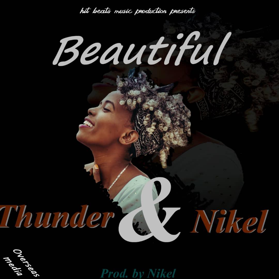 Thunder & Nikel - Beautiful