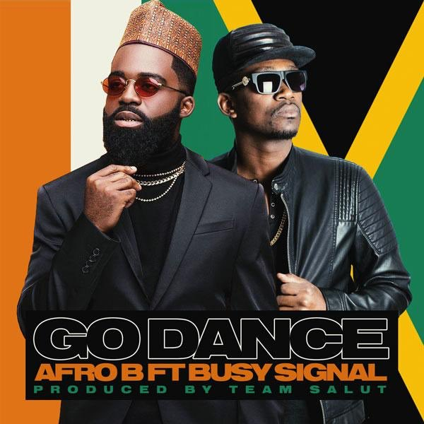 Afro B ft. Busy Signal - Go Dance