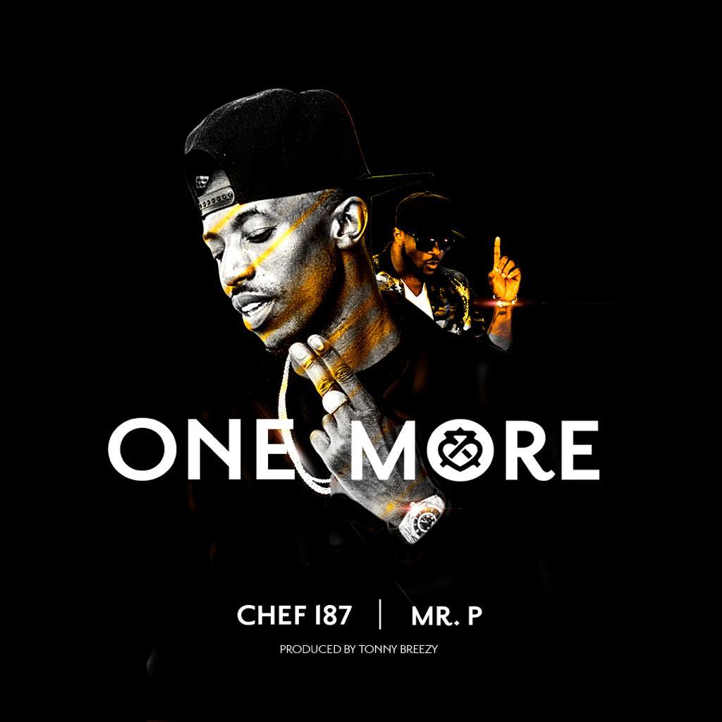Chef 187 ft. Mr P - One More (Prod. Tonny Breezy)