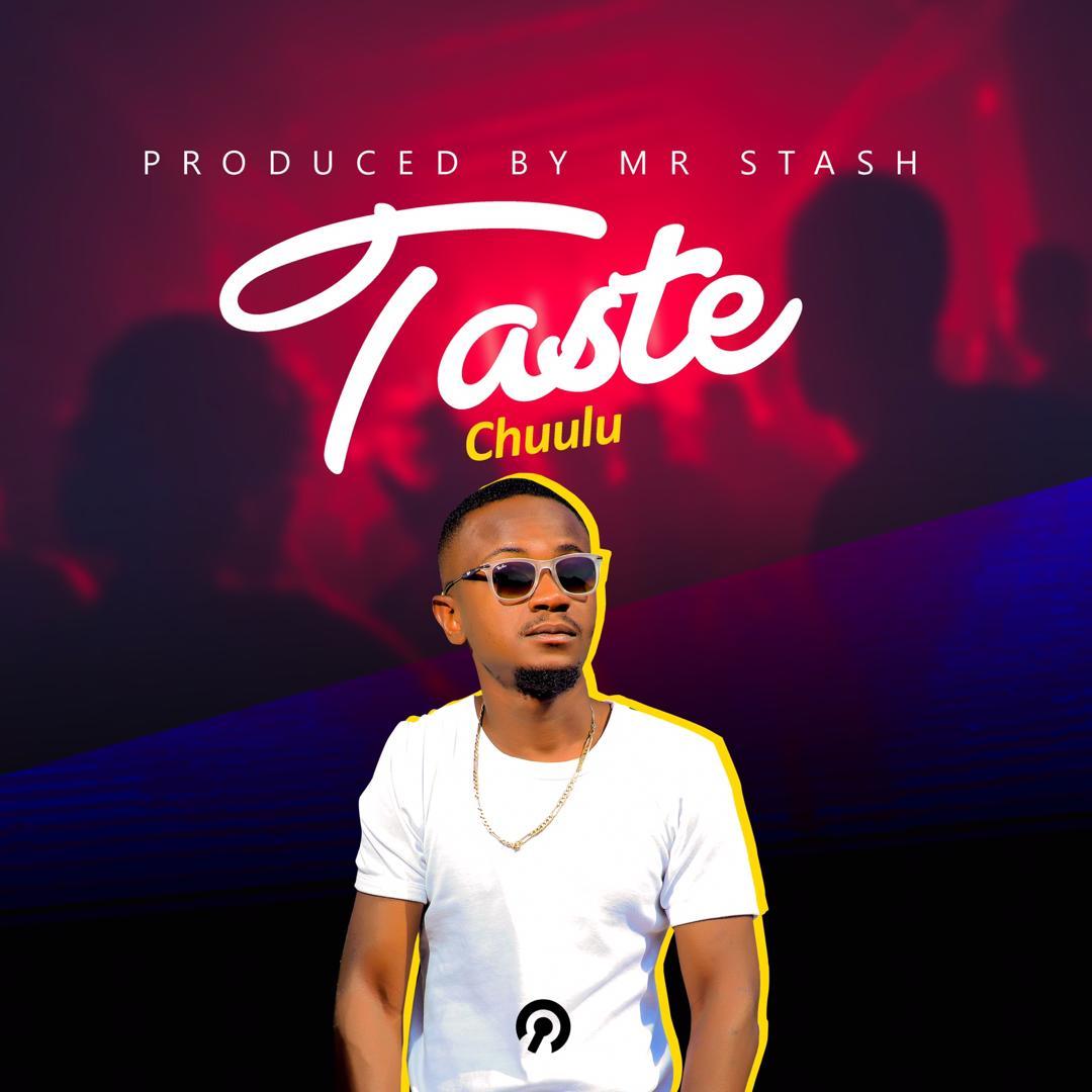 Chuulu -Taste (Prod. Mr Stash)