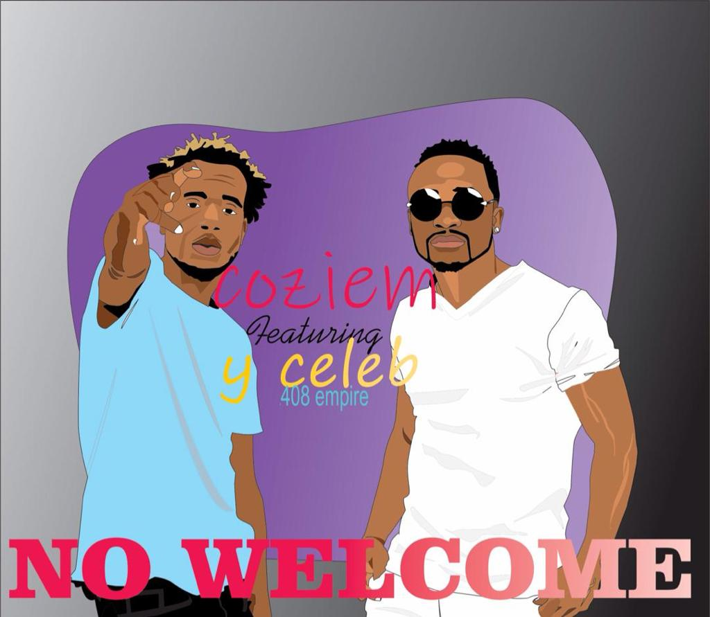 Coziem ft. Y Celeb - No Welcome