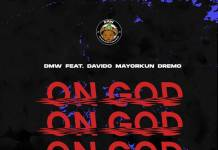 DMW ft. Davido, Mayorkun & Dremo - On God