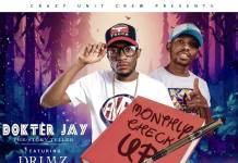 Dokter Jay ft. Drimz – Monthly Check Up