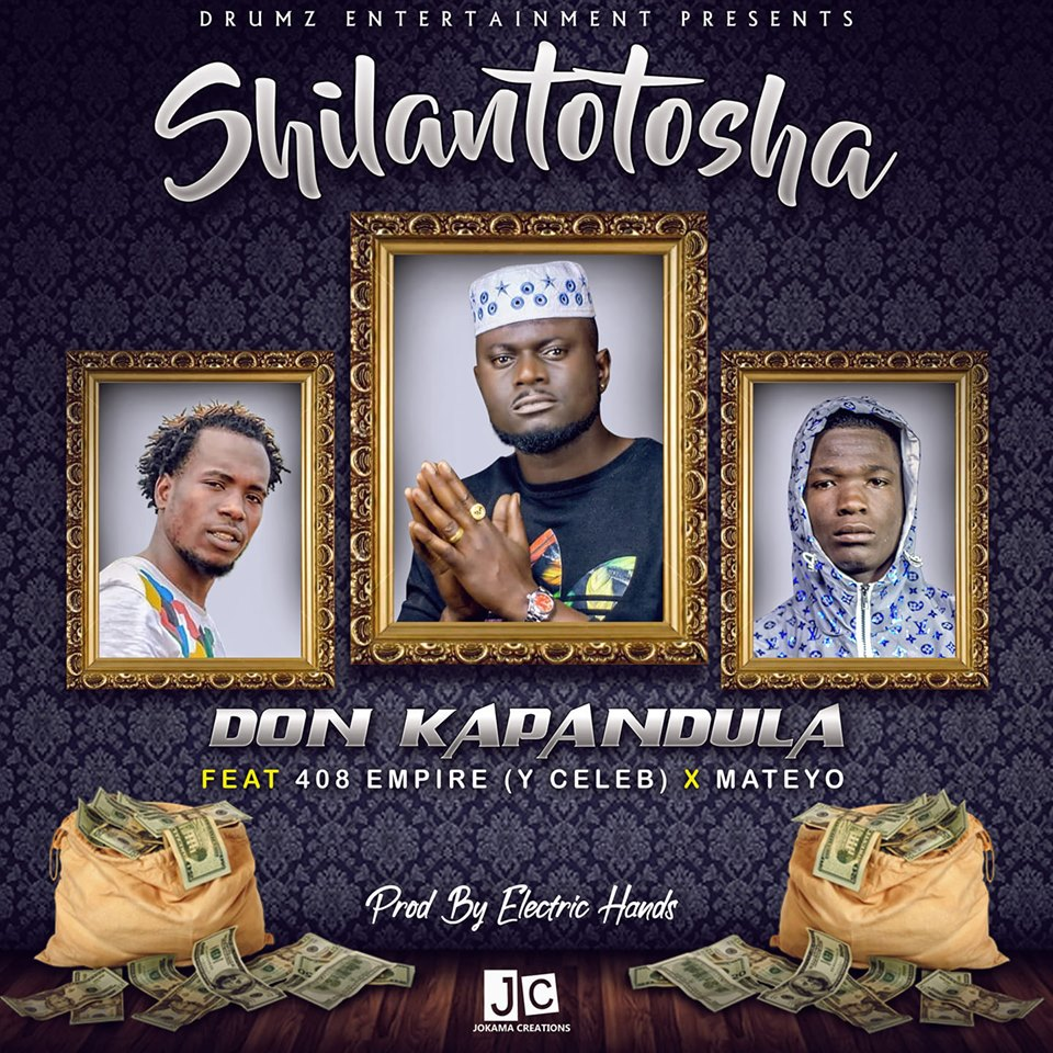 Don Kapandula ft. Mateyo & Y Celeb - Shilantotosha