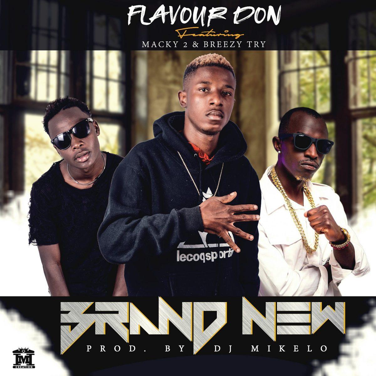 Flavour Don ft. Macky 2 & Breezy Trey - Brand New