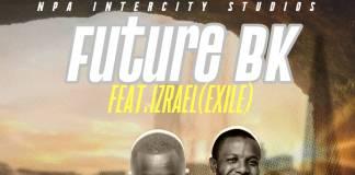 Future BK ft. Izrael - Umulangize