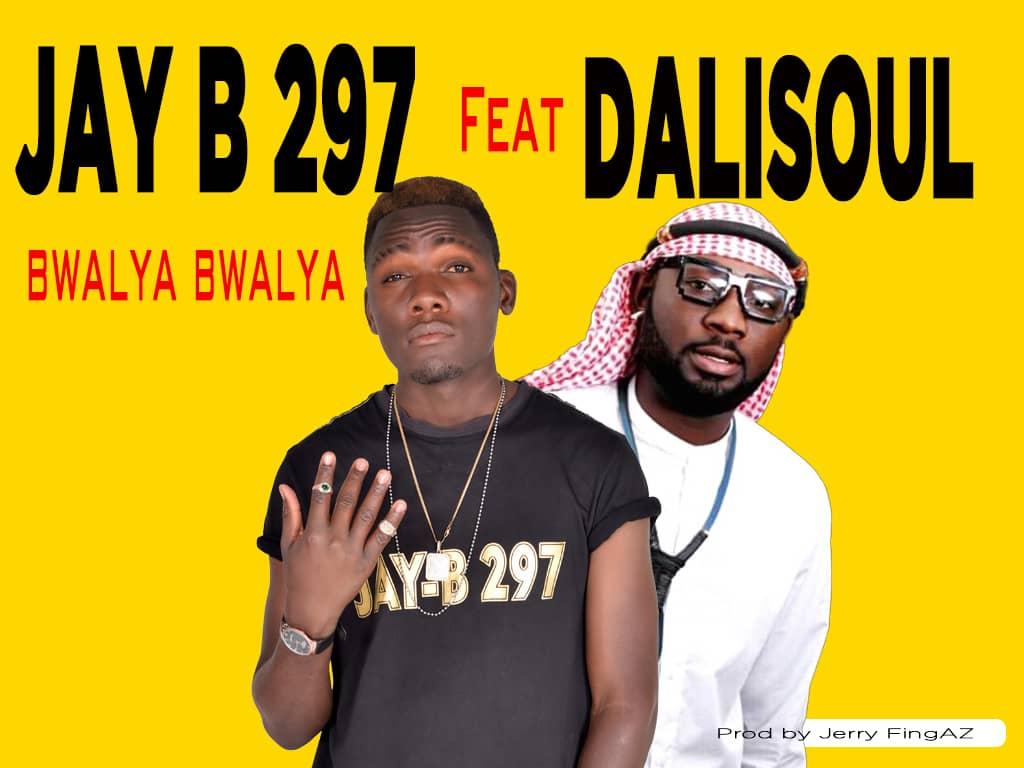 Jay B 297 ft. Dalisoul - Bwalya Bwalya