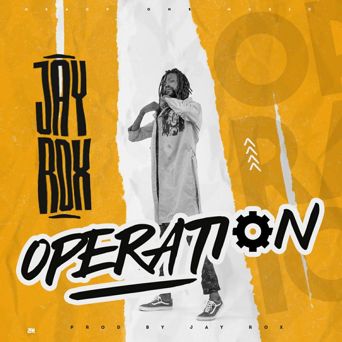 Jay Rox – Operation (Prod. Jay Rox)
