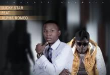 Lucky Star ft. Alpha Romeo - Ubwelelo (Prod. Draf-X)