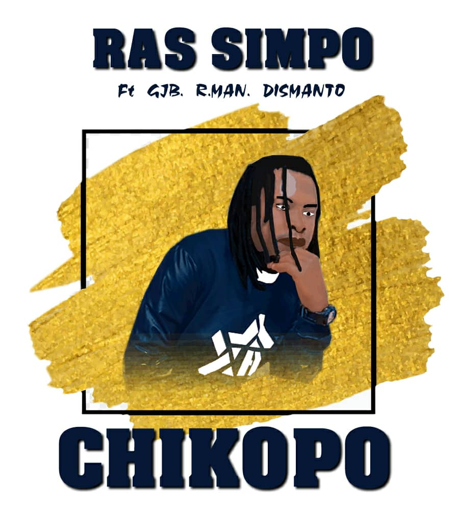 Ras Simpo ft. GJB, R.Man & Dismanto - Chikopo
