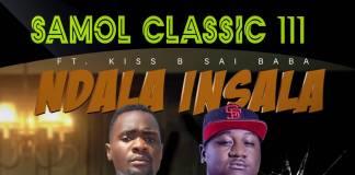 Samol Classic 111 ft. Kiss B - Ndala Insala