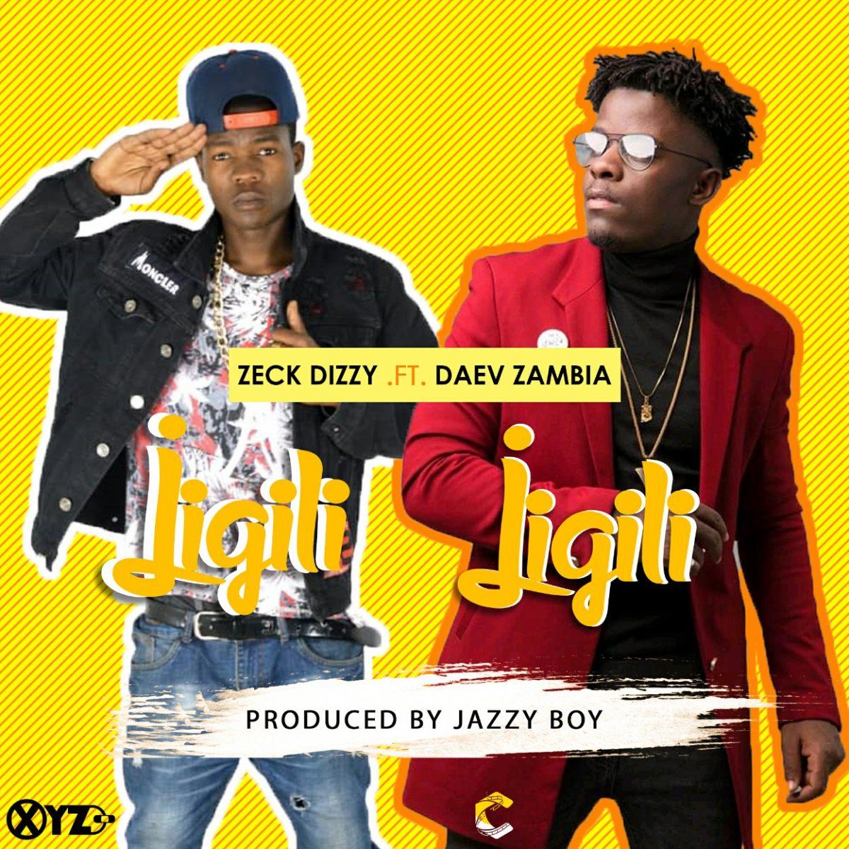 Zeck Dizzy ft. Daev - Jigili Jigili (Prod. Jazzy Boy)