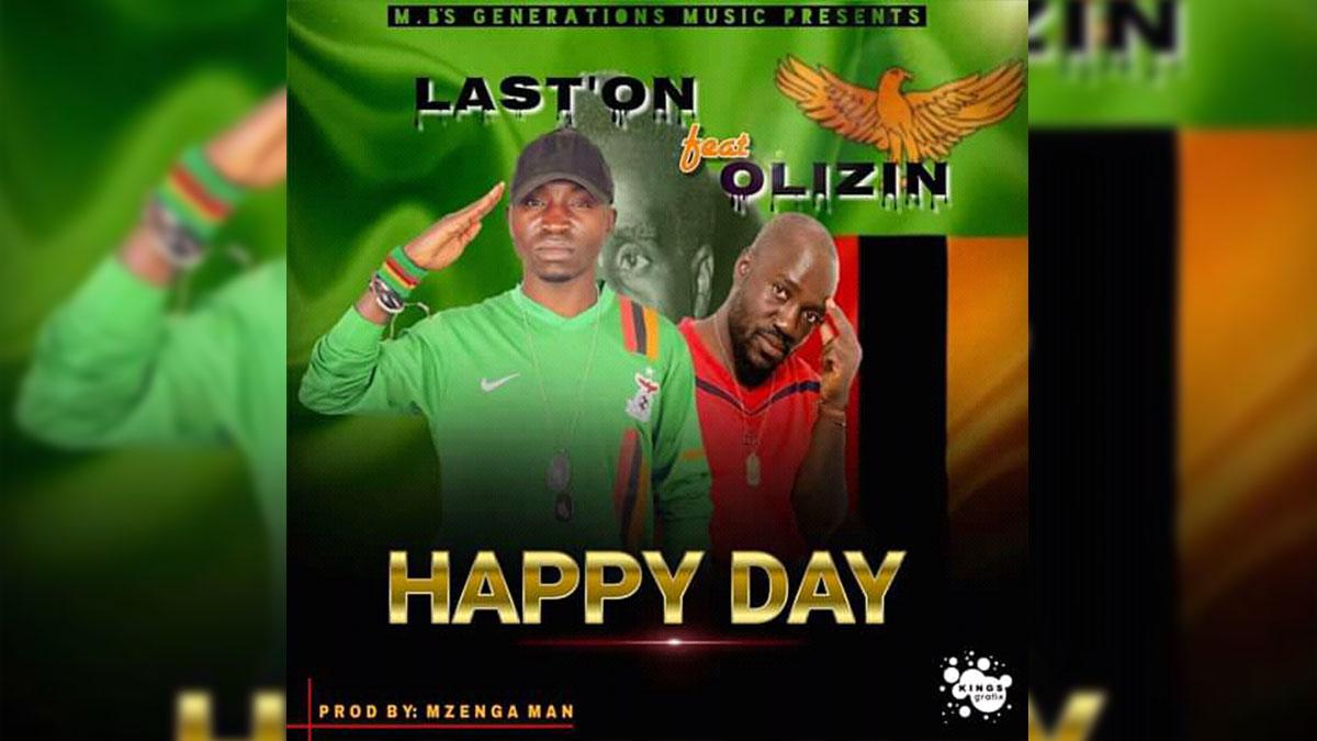 Last:on ft. Olizin- Happy Day (Prod. DJ Mzenga Man)