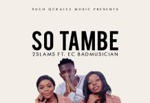 2Slams ft. EC Badmusician - So Tambe