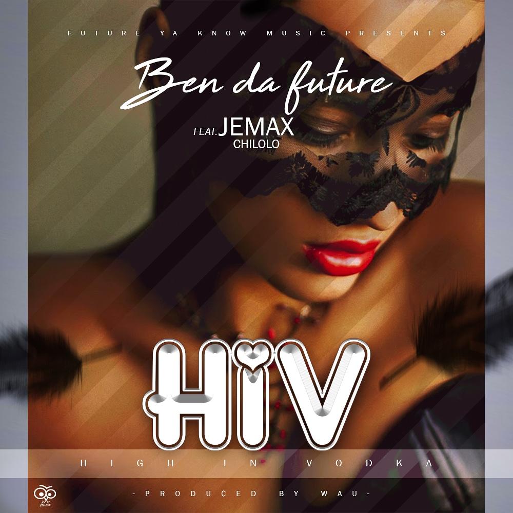Ben Da'Future ft. Jemax - High In Vodka (H.I.V)
