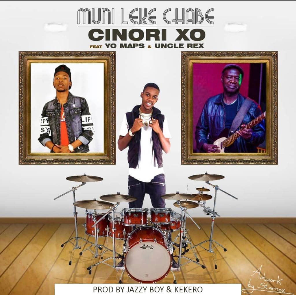 Cinori XO ft. Yo Maps - Munileke Chabe