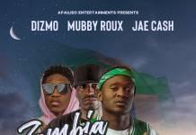 Dizmo, Mubby Roux & Jae Cash - Zambia Baiba Boyo