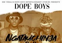 Dope Boys - Ngatauchinja Oillo