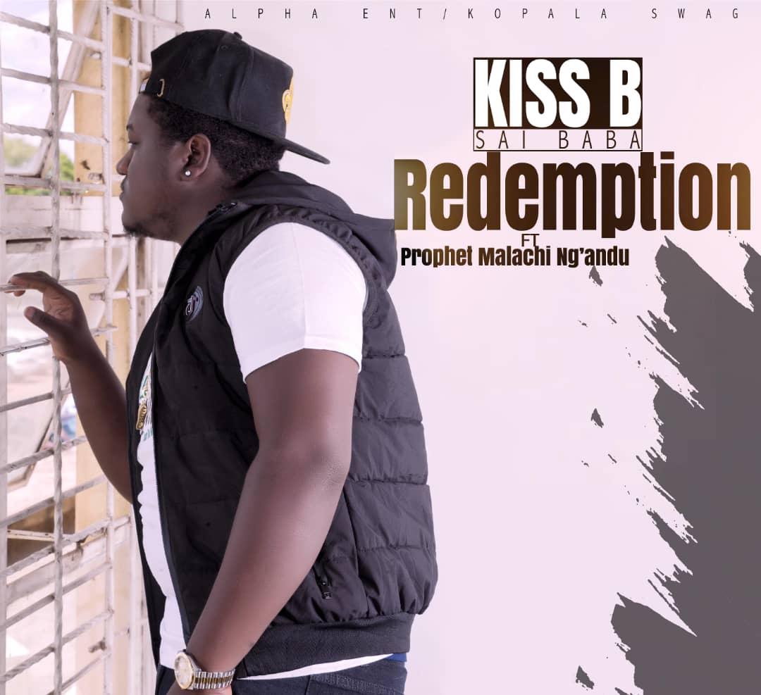 Kiss B Sai Baba ft. Prophet Malachi Ng'andu - Redemption