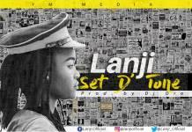 Lanji - Set D' Tone (Prod. DJ Dro)