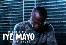 Macky 2 - Iye Mayo (Throwback) (Official Video)
