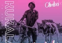 Olimba - Kukalale (Prod. DJ Dro)