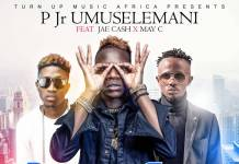 P Jr. Umuselemani ft. May C & Jae Cash - Panga Itoni