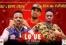 SRJ's Boys Crew ft. Ben Da'Future - Love Is Blind