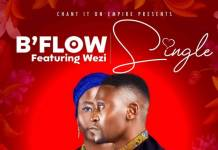 B'Flow ft. Wezi - Single