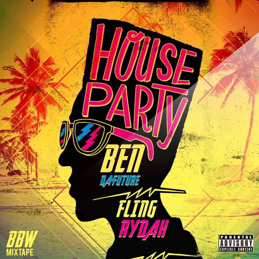 Ben Da'Future X Fling Rydah - House Party