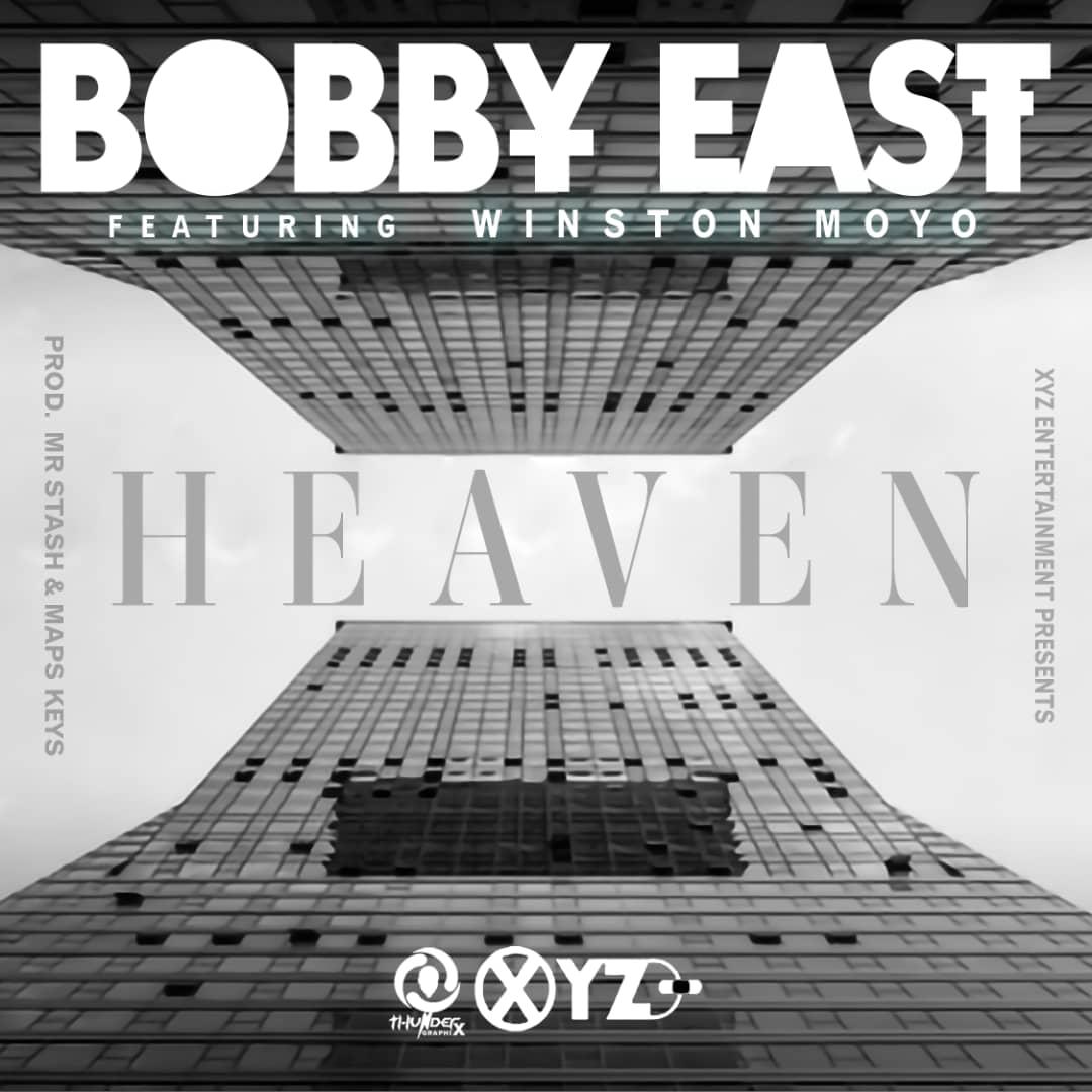 Bobby East ft. Winston Moyo - Heaven