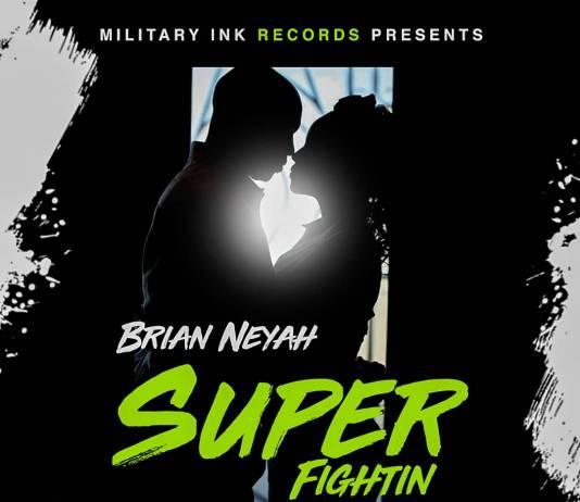 Brian Neyah - Super Fightin'