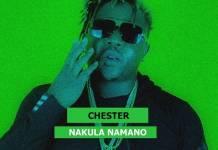 Chester - Nakula Namano