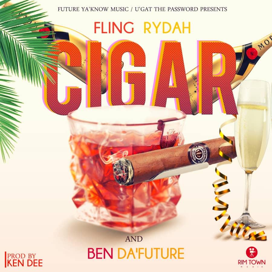 Fling Rydah & Ben Da'Future - Cigar