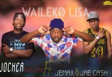 Jae Cash x Jemax x Jocker Ndalama - Waileko Lisa