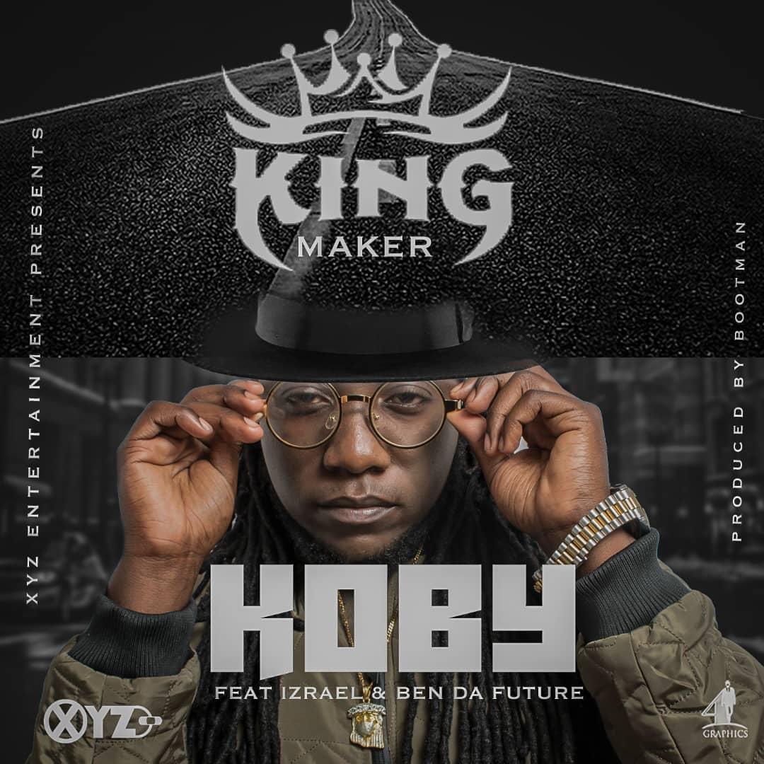KOBY ft. Izrael & Ben Da'Future - King Maker (Prod. Bootman)