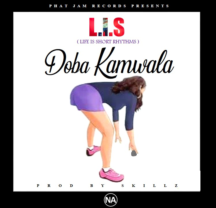 Life is Short Rhythms - Doba Kamwala (Prod. Skillz)