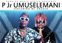 P Jr. Umuselemani ft. Mc Angelo - Umuntu Asekafye Talisha