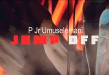P Jr. Umuselemani - Jump Off (Official Video)
