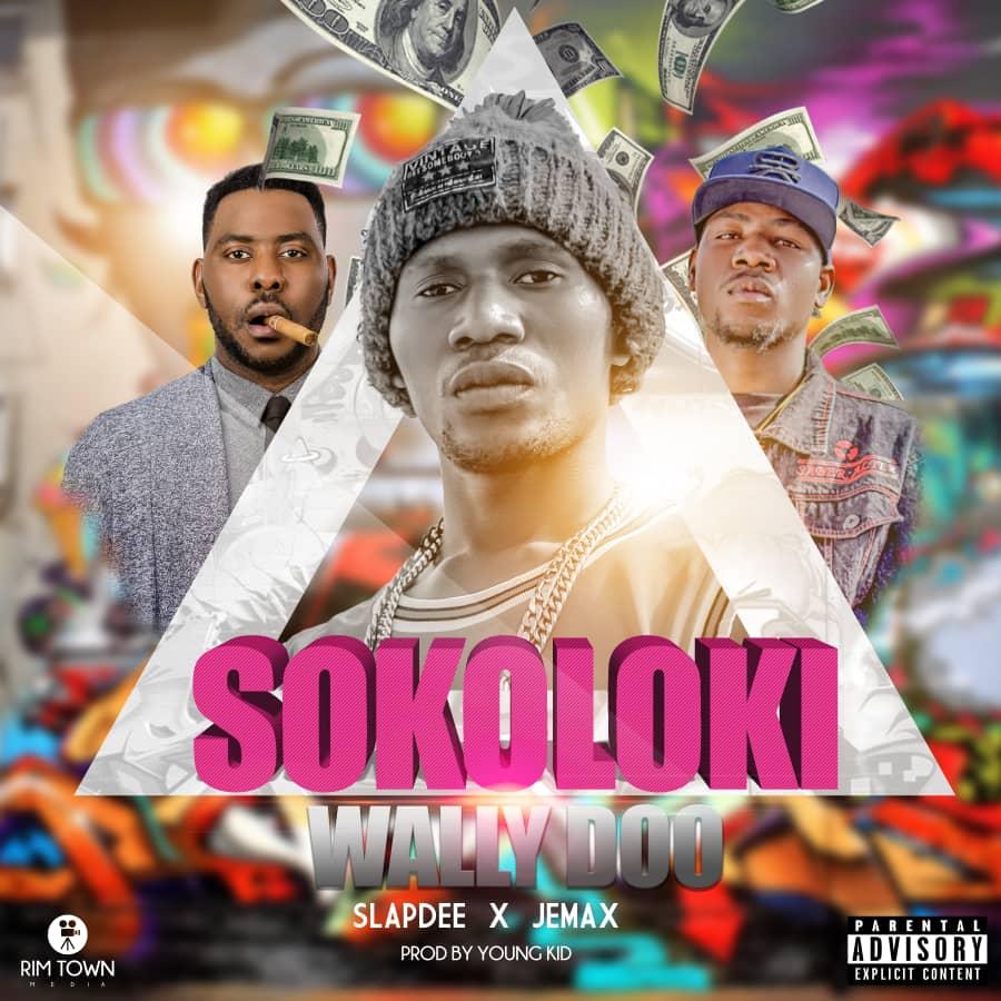 Wally Doo ft. Slapdee & Jemax - Sokoloki