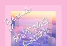 Zerub - Mucalo Candi (Prod. Dizzy)
