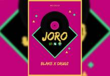 Blake ft. Drugz – Joro (Wizkid Cover)