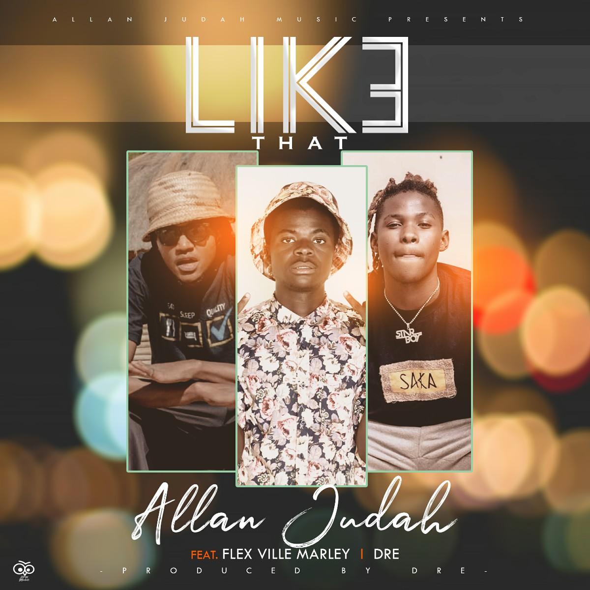 Allan Judah ft. Flexville Marley & Dre - Like That