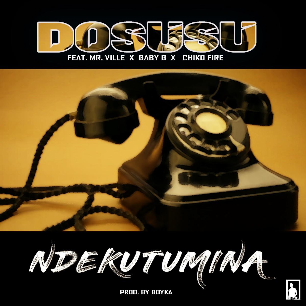 Dosusu ft. Mr Ville, GabyG & Chiko Fire - Ndekutumina