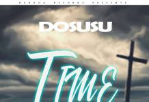 Dosusu ft. Mr Ville - Time